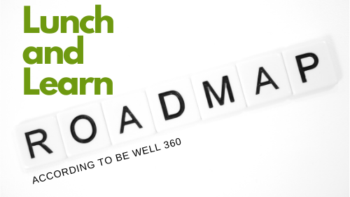 Lunch and Learn Roadmap